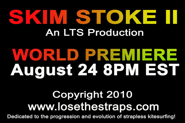 Skim-Stoke II - Premiere Event Tuesday, August 24th @ 8pm