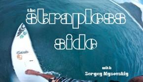 MYSOVSKY THE STRAPLESS SIDE with Sergey Mysovskiy