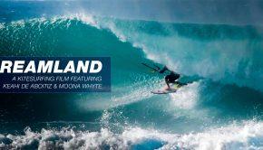 Dreamland - A Cabrinha Kitesurfing Film